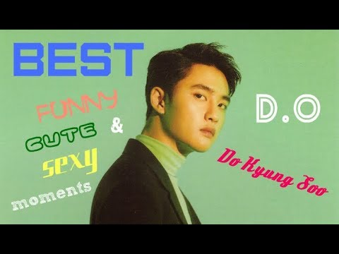 EXO | BEST FUNNY, CUTE & SEXY MOMENTS | DO KYUNG SOO | D.O