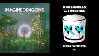 Machine With Me - Imagine Dragons vs Marshmello & CHVRCHES (Mashup)