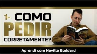 Como Pedir ao Universo - Aprendi com Neville Goddard | Mizael Michel #01