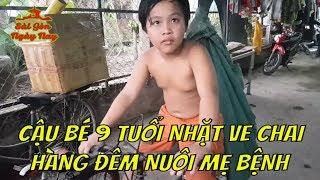 Cậu bé 9 tuổi nhặt ve chai kiếm 50k/đêm ăn học và nuôi mẹ bệnh   Loanh quanh sài Gòn ngày nay