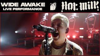 Hot Milk - Wide Awake [Live from Digital Anarchy]