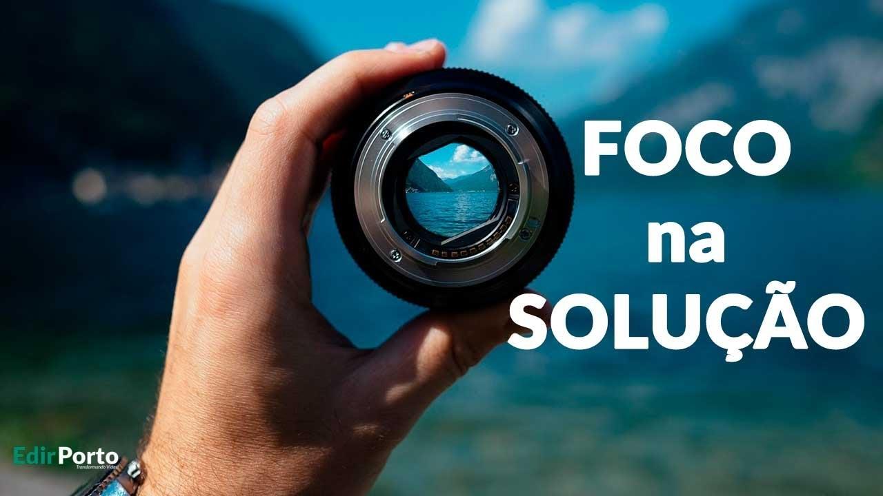Foque na Solução