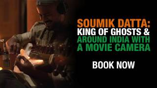 King of Ghosts & Around India with a Movie Camera