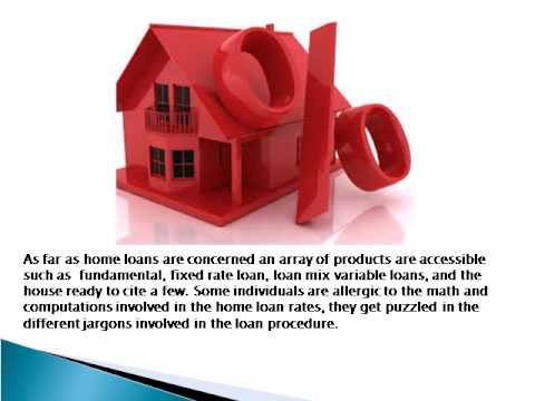 Guidelines on Obtaining the Appropriate Home Loan Rates