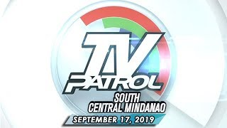 TV Patrol South Central Mindanao - September 17, 2019