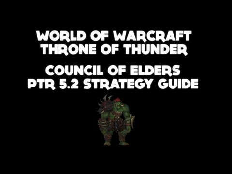 Council Of Elders PTR 5.2 Strategy Guide [WoW: Throne Of Thunder]