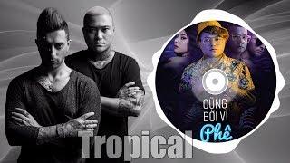 Cũng Bởi Vì Phê (Remix) | Vũ Duy Khánh ft. DJ Natale | Version Tropical