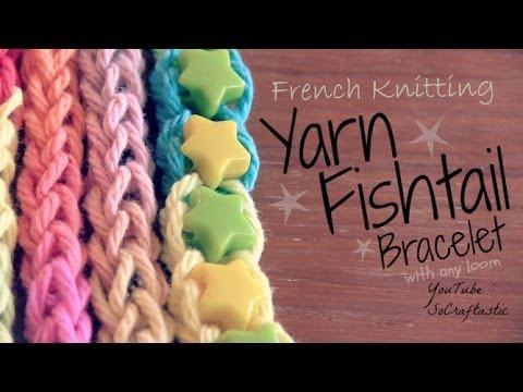 French Knitting Yarn Fishtail Friendship Bracelet How