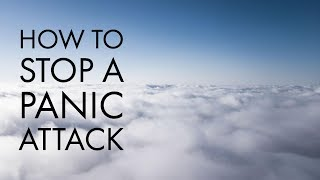 How to Stop a Panic Attack–NOW