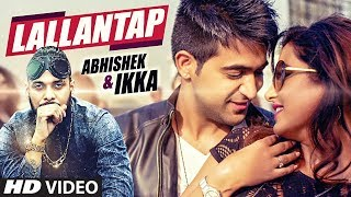 Lallantap Video Song | Ikka | Abhishek | Ashock