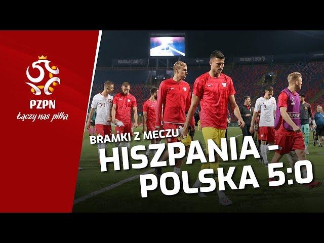 Hiszpania 5-0 Polska [SKRÓT MECZU u21]