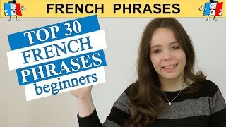 TOP 30 FRENCH PHRASES - BEGINNER EDITION