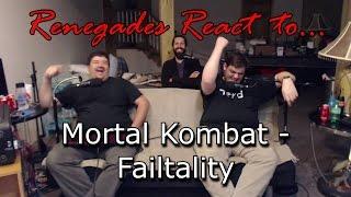 Renegades React to... Mortal Kombat - Failtality