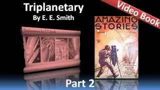 Part 2 - Triplanetary Audiobook by E. E. Smith (Chs 5-8)