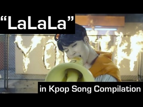 LaLaLa in Kpop Song Compilation