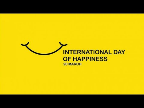 International Day of Happiness 2019 | March 20