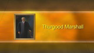 Black American Experience   Thurgood Marshall