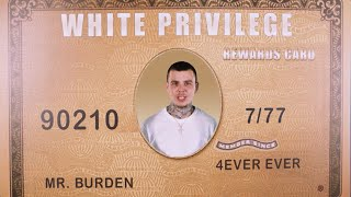 Burden - White Privilege (Official Music Video)