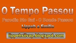 O TEMPO PASSOU - PARÓDIA MC GUI O BONDE PASSOU