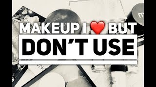 High End Makeup I Love But Don't Use