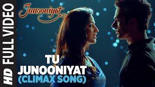 TU JUNOONIYAT (Climax) Full Video Song   Junooniyat   Pulkit Samrat, Yami Gautam   T-Series