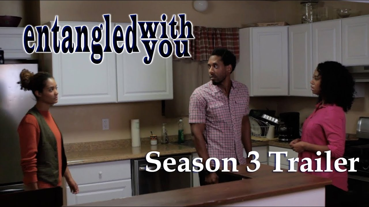 Entangled with You - Season 3 Trailer