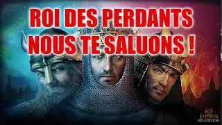 ROI DES PERDANTS NOUS TE SALUONS ! - Age of Empires II