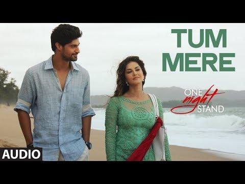 TUM MERE LYRICS - One Night Stand | Sunny Leone