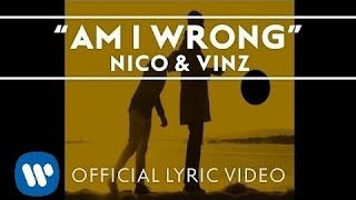 Nico & Vinz - Am I Wrong [Official Lyric Video]