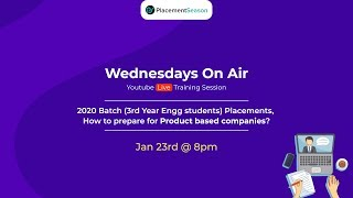 2020 Batch (3rd Year Engg students) Placements, How to prepare for Product based companies?