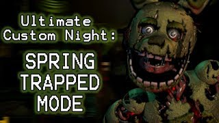 SPRING BONNIE PLAYS: Ultimate Custom Night (Part 16)    SPRINGTRAPPED MODE COMPLETED!!!