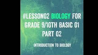 #Lesson02 Biology For Grade 9/10th Basic 01 Part 02