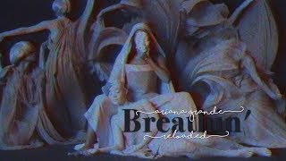 Ariana Grande - Breathin' (Reloaded)