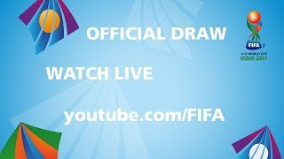 TODAY - FIFA U17 World Cup 2017 - Official Draw