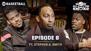 Stephen A. Smith | Ep 8 | NYC Basketball, Career Journey, Kaepernick | ALL THE SMOKE Full Podcast