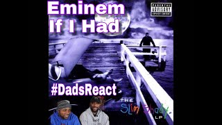 DADS REACT | EMINEM x IF I HAD | THIS THAT FED UP MUSIC !!