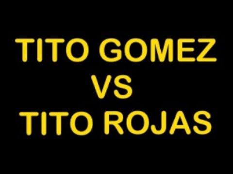 TITO GOMEZ VS TITO ROJAS