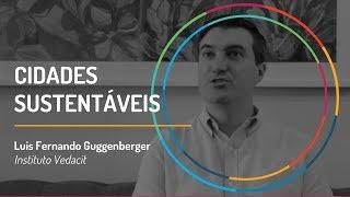 Cidades Sustentáveis   Luis Fernando Guggenberger - Instituto Vedacit   GIFE