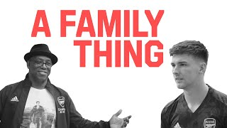 A Family Thing   EP 01   Kieran Tierney link up ❤