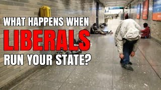 What Happens When Liberals Run Your State?