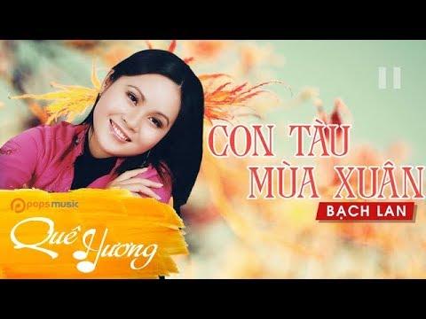 Con Tàu Mùa Xuân | Bạch Lan