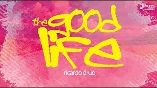 """Ricardo Drue - The Good Life """"2019 Soca"""" (Official Audio)"""