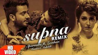 Supna Remix – Sufi Sparrows – Zeeshan Ft Mankirt Aulakh