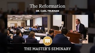 Lecture 01: The Reformation - Dr. Carl Trueman