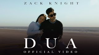 Dua – Zack Knight Video HD