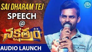 Sai Dharam Tej Speech @ Nakshatram Audio Launch..