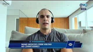 """MANO MENEZES PODE VOLTAR AO CORINTHIANS? """"Fox Sports Rádio"""" debate"""