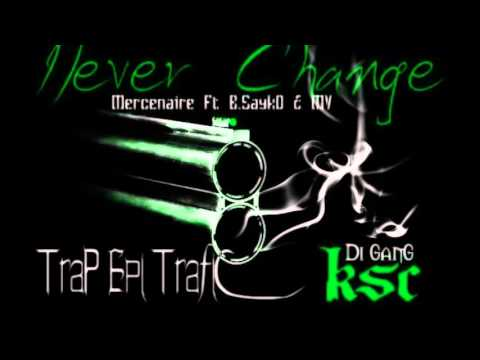 Mercenaire NEVER CHANGE Ft Black'Sayko & Mv Kid ink Instrumental