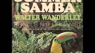 Walter Wanderley - Summer Samba (So Nice)