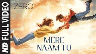 ZERO: Mere Naam Tu Full Song   Shah Rukh Khan, Anushka Sharma, Katrina Kaif   Ajay-Atul  T-Series